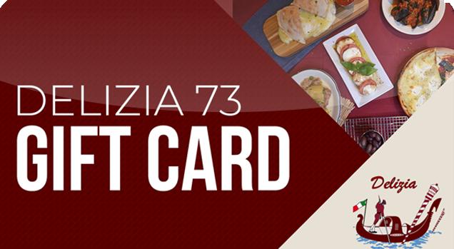 Delizia 73 Gift Card